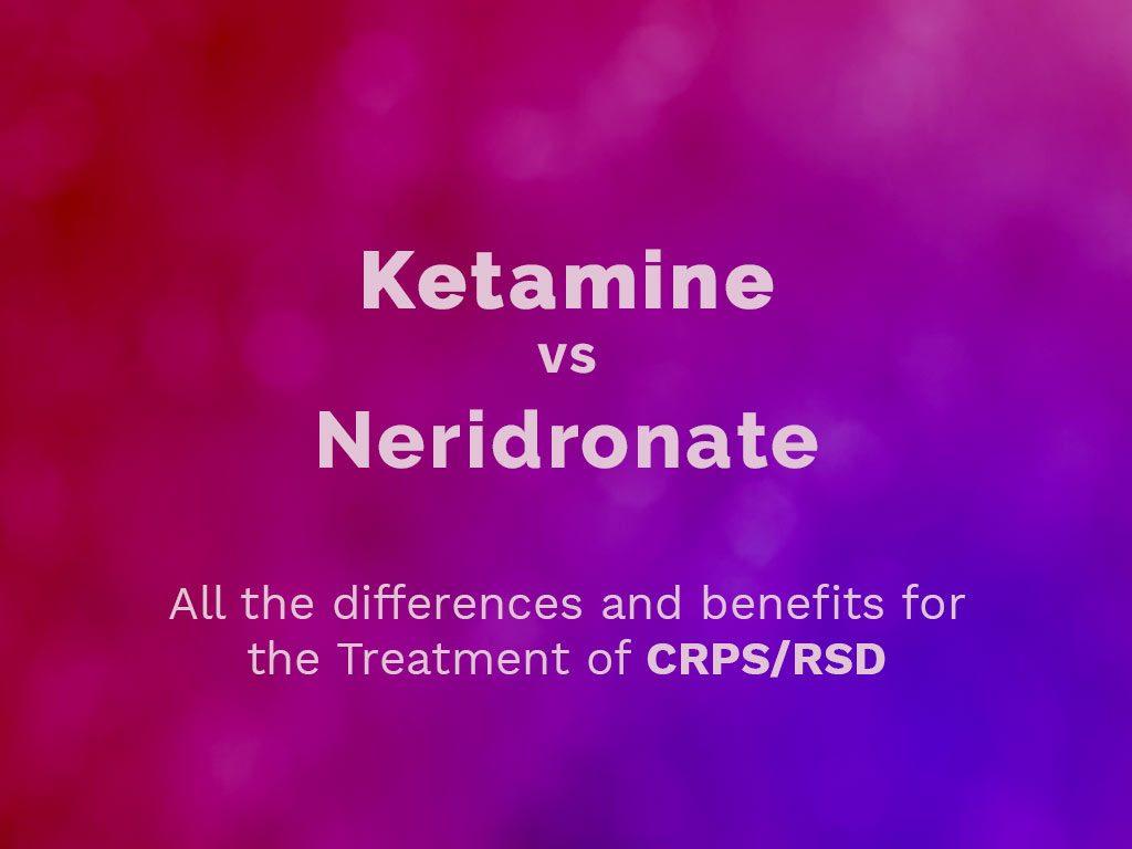 ketamine vs neridronate
