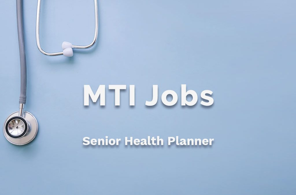MTI is Hiring: Senior Health Planner