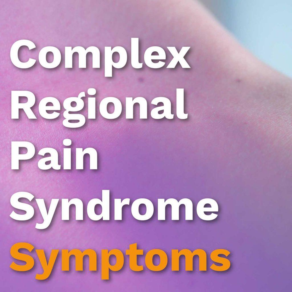 Complex Regional Pain Syndrome Symptoms