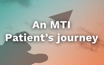 An MTI Patient's Journey